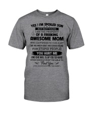 I'm A Spoiled Son Of A Freaking Awesome Mom Classic T-Shirt front