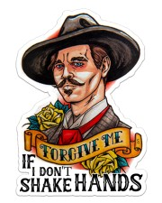 Forgive Me If I Don't Shake Hands Sticker - Single (Vertical) front