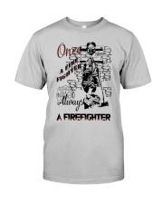 Always a firefighter Classic T-Shirt thumbnail