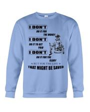 i don't do it for Crewneck Sweatshirt thumbnail
