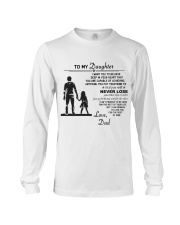 Make it the meaningful message to your daughter Long Sleeve Tee thumbnail