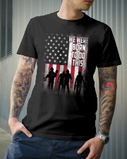 We were born to do this Classic T-Shirt lifestyle-mens-crewneck-front-6