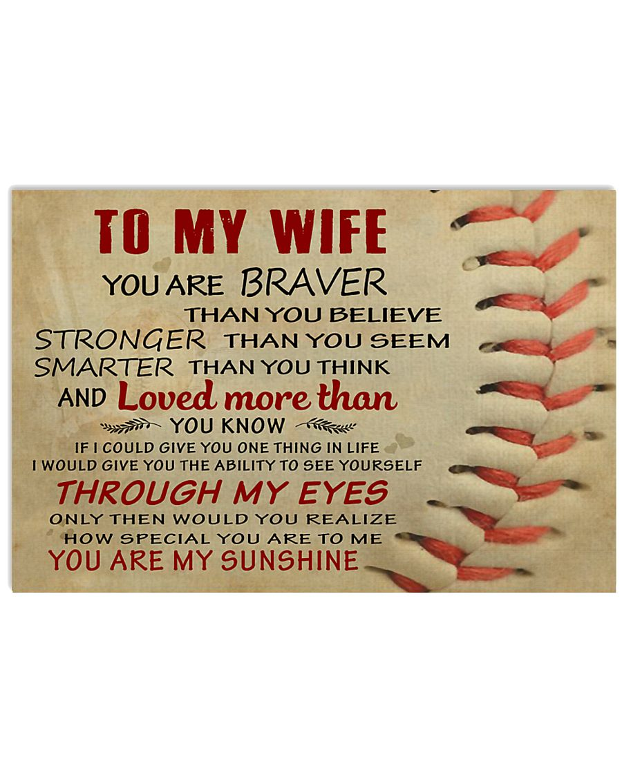 BASEBALL POSTER - TO MY WIFE - YOU ARE BRAVER 36x24 Poster