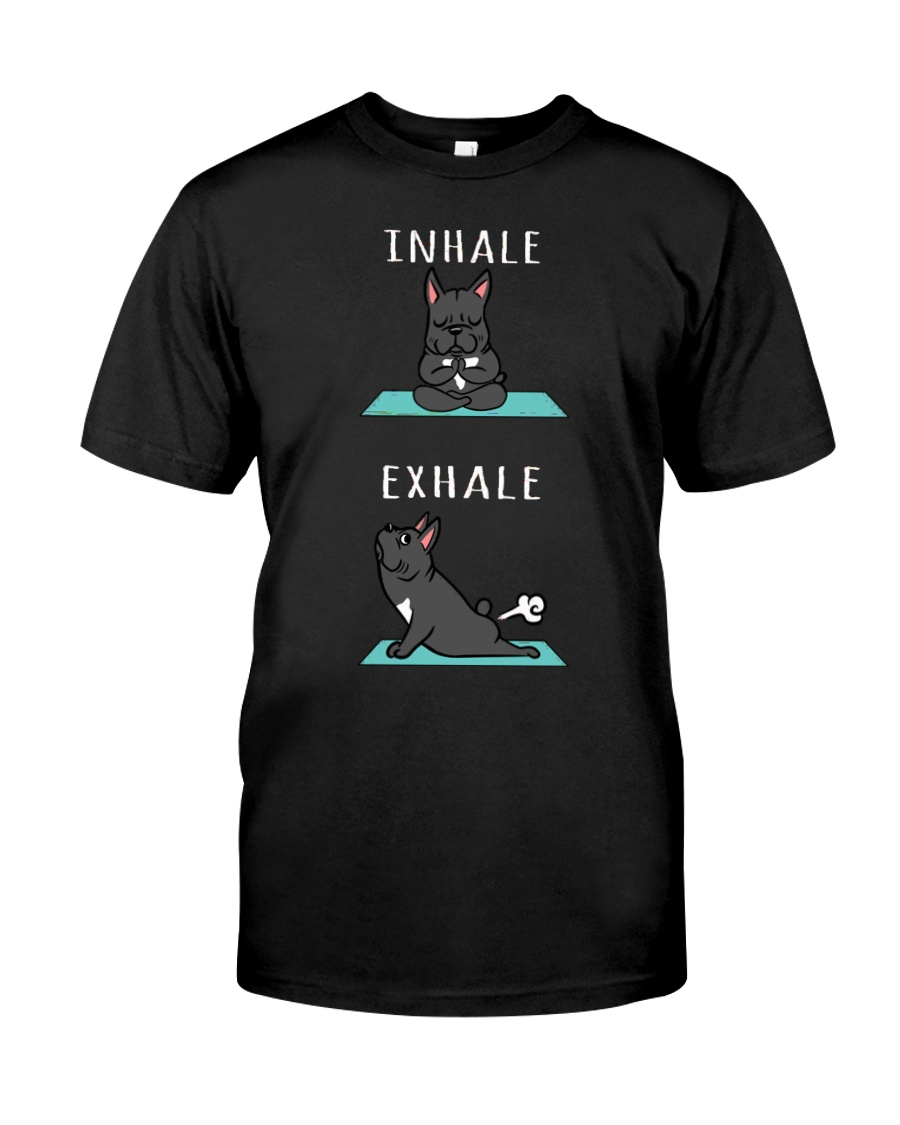 French Bulldog Yoga Inhale Exhale Classic T-Shirt