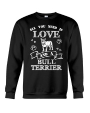 All You Need Is Love And A Bull Terrier Crewneck Sweatshirt thumbnail