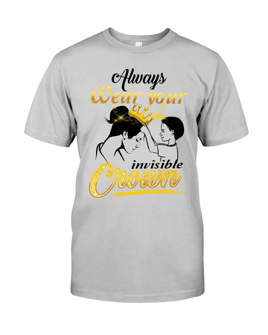 always-wear-your-invisible-crown Classic T-Shirt
