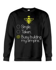 Single taken busy building my empire Crewneck Sweatshirt thumbnail
