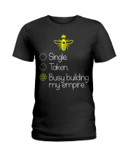 Single taken busy building my empire Ladies T-Shirt thumbnail