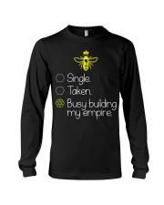 Single taken busy building my empire Long Sleeve Tee thumbnail