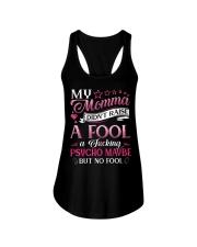 My momma didn't raise a fool A fcking psycho maybe Ladies Flowy Tank thumbnail