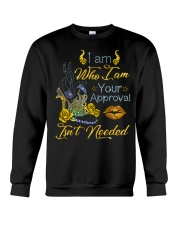 I am who I am your approval isn't needed Crewneck Sweatshirt thumbnail