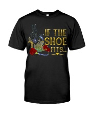 If the shoe fits Classic T-Shirt front