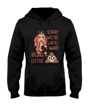 sorry we're late-thequeen Hooded Sweatshirt thumbnail