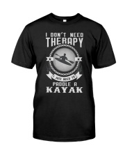 I Just Need To Paddle a Kayak Fun Classic T-Shirt front