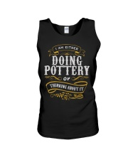 Pottery T Shirt Either Doing Pottery Or T Unisex Tank front
