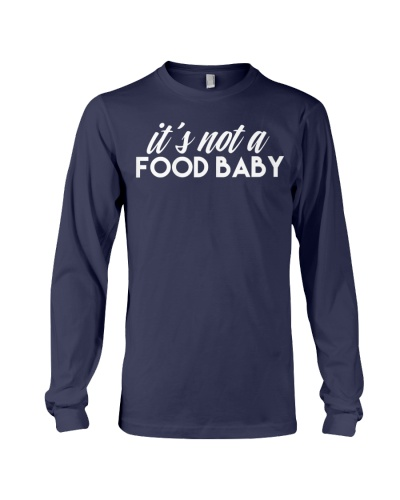 Womens It's Not A Food Baby Funny Pregnancy