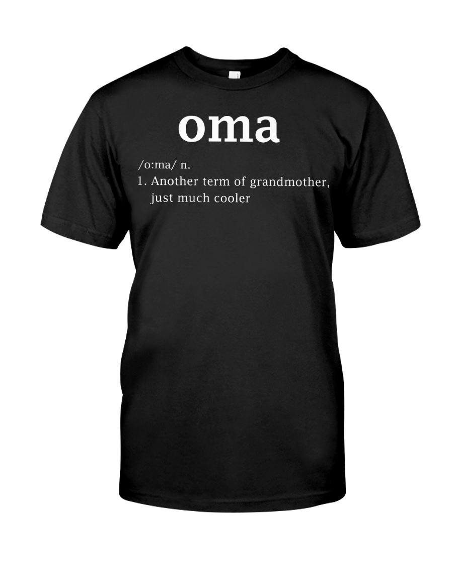 Oma Definition Funny Dutch Grandma Mother D Classic T-Shirt