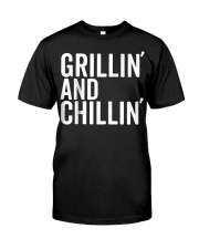 Grillin And Chillin Fathers Day Shirt Grillin Classic T-Shirt front