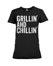 Grillin And Chillin Fathers Day Shirt Grillin Premium Fit Ladies Tee thumbnail