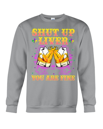 Shut Up Liver Youre Fine Mardi Gras Funny Drink