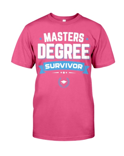 Masters Degree Survivor Funny Graduation School