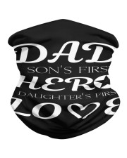Dad First a Son's Hero a Daughter's first Love Neck Gaiter thumbnail