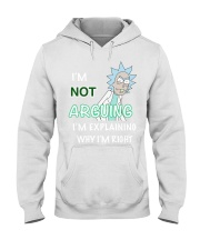 im not arguing im explaining why im right Hooded Sweatshirt front
