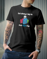 Quit whining help me stack your chips Classic T-Shirt lifestyle-mens-crewneck-front-6
