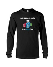 Quit whining help me stack your chips Long Sleeve Tee thumbnail