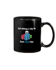 Quit whining help me stack your chips Mug thumbnail