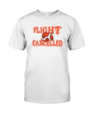 Flight cancelled Classic T-Shirt front