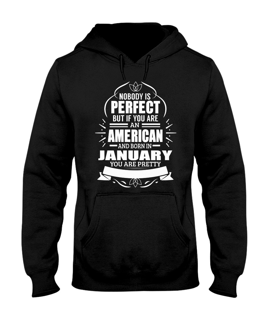 AMERICAN-YOU-PERFECT-JANUARY Hooded Sweatshirt