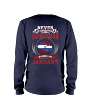SALVADORAN-NEVER-UNDERESTIMATE-BORN-IN-JANUARY Long Sleeve Tee back