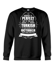 TURKISH-YOU-PERFECT-OCTOBER Crewneck Sweatshirt thumbnail