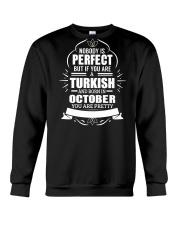 TURKISH-YOU-PERFECT-OCTOBER Crewneck Sweatshirt thumbnail