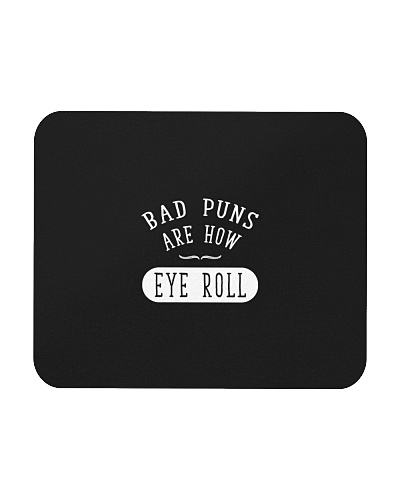 Pun Bad puns are how eye roll