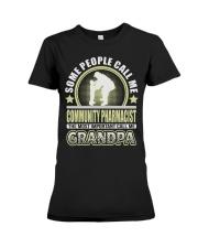 CALL ME COMMUNITY PHARMACIST GRANDPA JOB SHIRTS Premium Fit Ladies Tee thumbnail