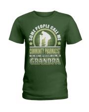 CALL ME COMMUNITY PHARMACIST GRANDPA JOB SHIRTS Ladies T-Shirt front