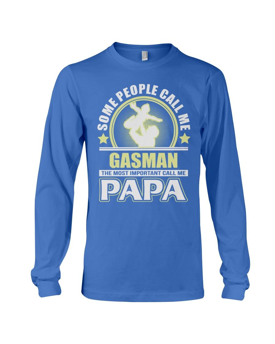 CALL ME GASMAN PAPA JOB SHIRTS Long Sleeve Tee
