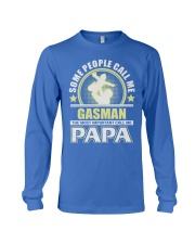 CALL ME GASMAN PAPA JOB SHIRTS Long Sleeve Tee front