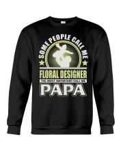 CALL ME FLORAL DESIGNER PAPA JOB SHIRTS Crewneck Sweatshirt thumbnail