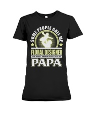 CALL ME FLORAL DESIGNER PAPA JOB SHIRTS Premium Fit Ladies Tee thumbnail
