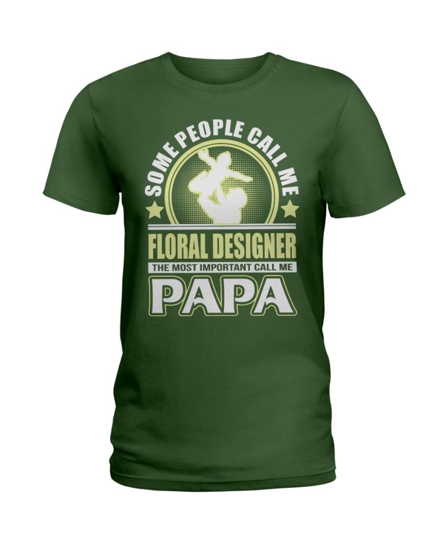 CALL ME FLORAL DESIGNER PAPA JOB SHIRTS Ladies T-Shirt