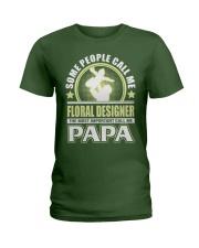 CALL ME FLORAL DESIGNER PAPA JOB SHIRTS Ladies T-Shirt front