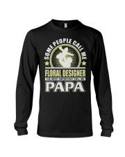 CALL ME FLORAL DESIGNER PAPA JOB SHIRTS Long Sleeve Tee thumbnail