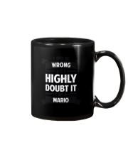 MARIO   I MAY BE WRONG BUT I HIGHLY DOUBT IT Mug thumbnail