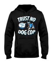 Trust No Dog Cop Hooded Sweatshirt front