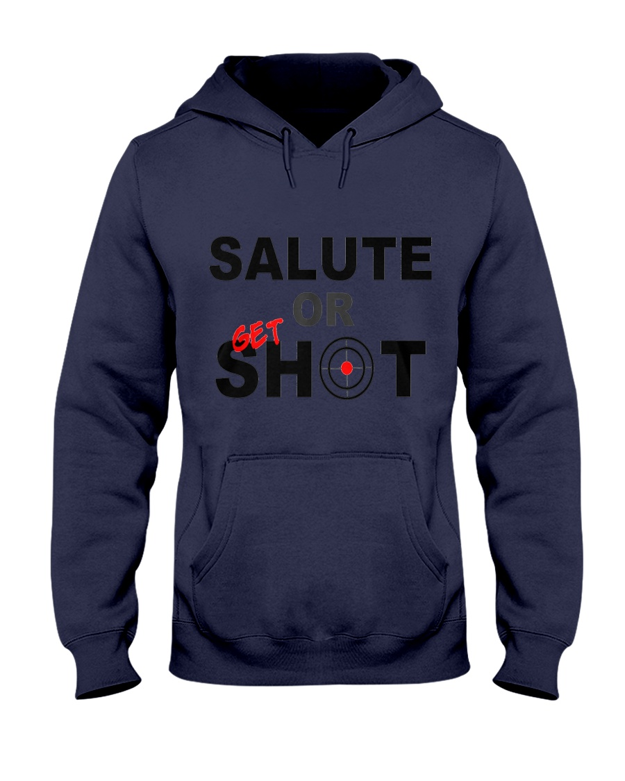 Salute Or Shot 1 Hooded Sweatshirt