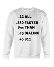 22 380 9mm 40 45 All Faster Than Dialing 911 Shirt Crewneck Sweatshirt thumbnail