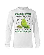 Grinch touch my coffee I will slap you hard shirt Long Sleeve Tee thumbnail